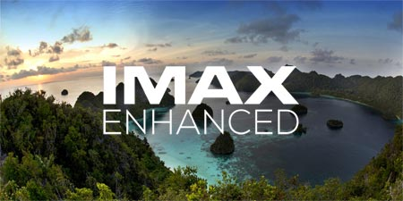 IMAX Enchanced